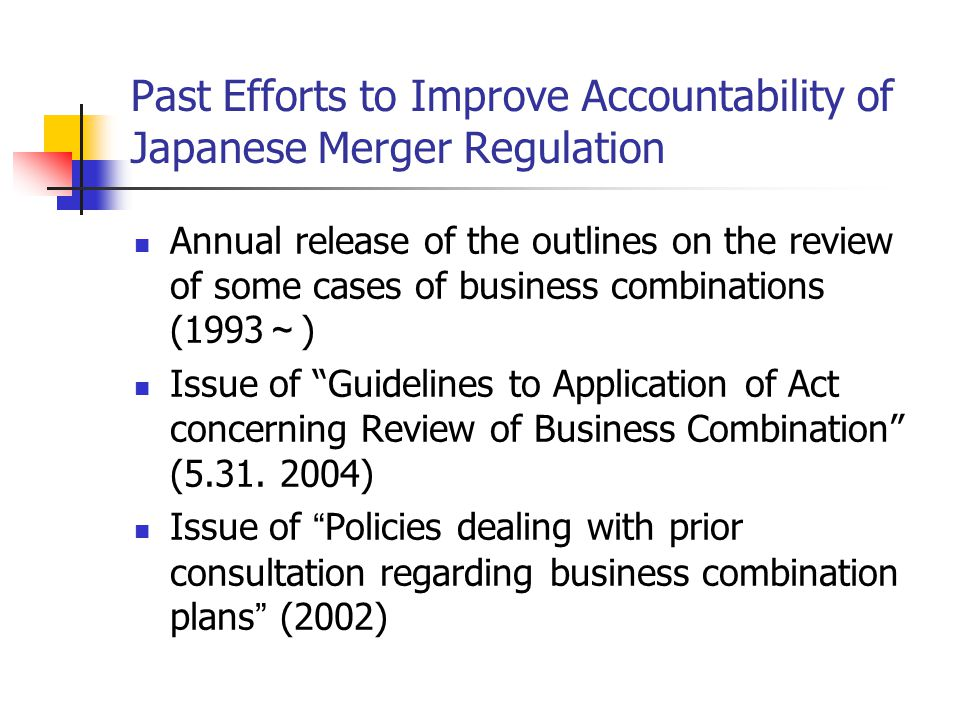 Revised Points - Clarification on How to Evaluate Efficiency In the revised merger guideline, efficiency consideration is changed to describe from abstract to more concrete explanation.