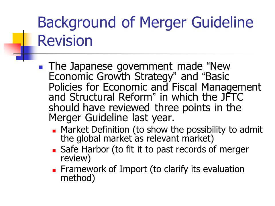 Revised Points - Revised Description on Remedy In revised guideline, if industrial structure has changed to make the remedy for business combination unnecessary and the parties apply to JFTC on that, the remedy could be changed or removed.