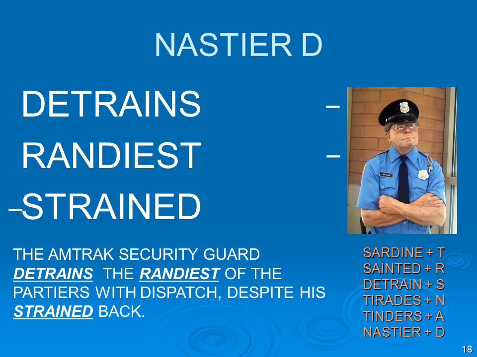18 NASTIER D DETRAINS RANDIEST STRAINED THE AMTRAK SECURITY GUARD DETRAINS THE RANDIEST OF THE PARTIERS WITH DISPATCH, DESPITE HIS STRAINED BACK.