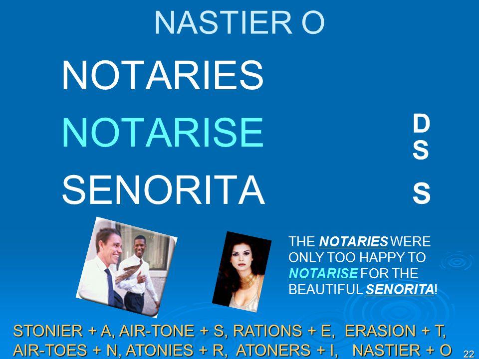 22 NASTIER O NOTARIES NOTARISE SENORITA THE NOTARIES WERE ONLY TOO HAPPY TO NOTARISE FOR THE BEAUTIFUL SENORITA.