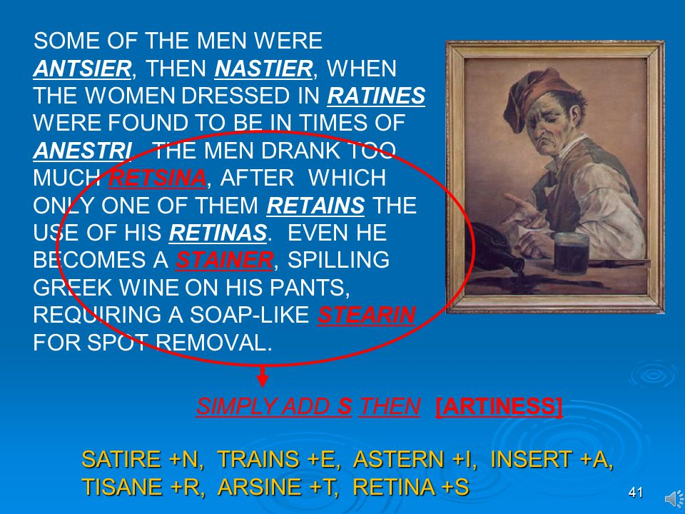 41 SOME OF THE MEN WERE ANTSIER, THEN NASTIER, WHEN THE WOMEN DRESSED IN RATINES WERE FOUND TO BE IN TIMES OF ANESTRI.