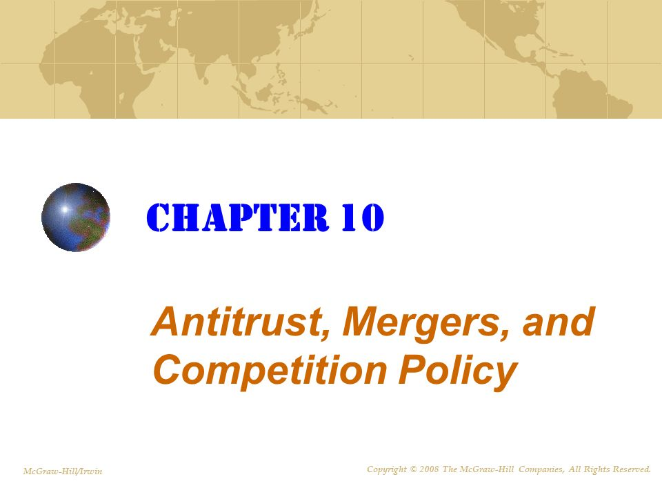 10 - 22 Consequences of Corporate Mergers  What stakeholders will be helped and what stakeholders will be hurt by wave of corporate mergers.