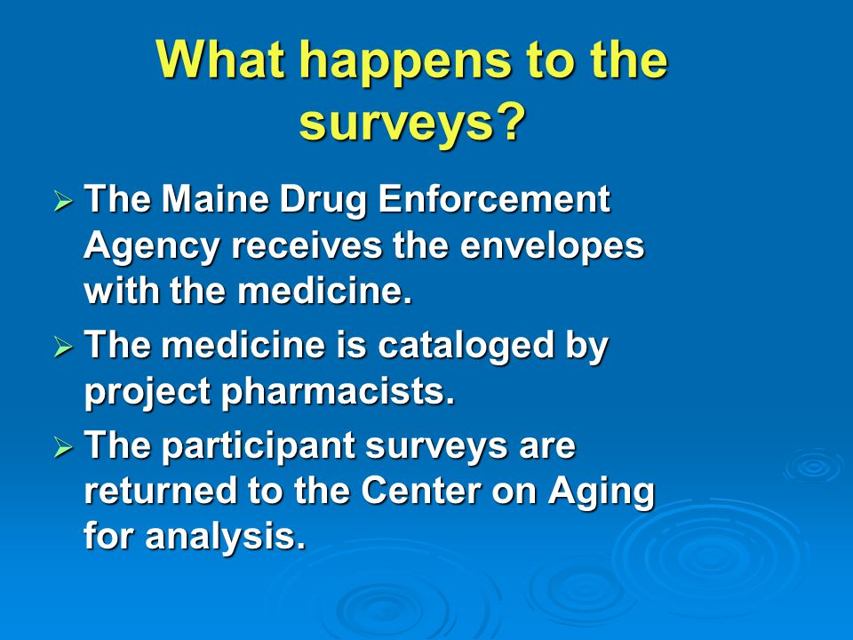  The Maine Drug Enforcement Agency receives the envelopes with the medicine.