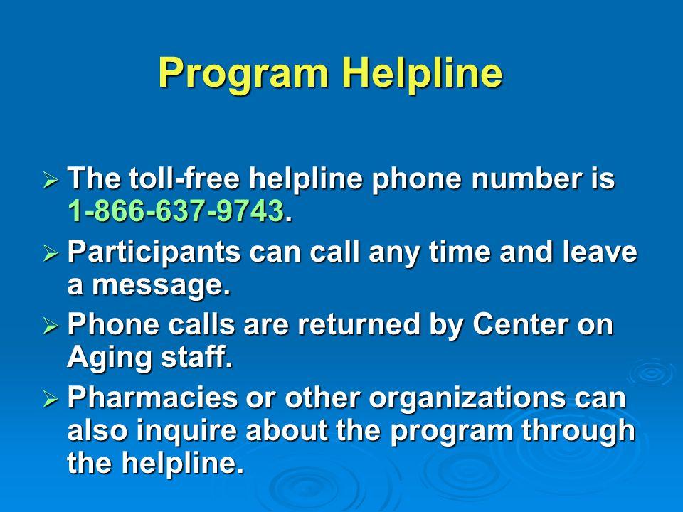  The toll-free helpline phone number is 1-866-637-9743.