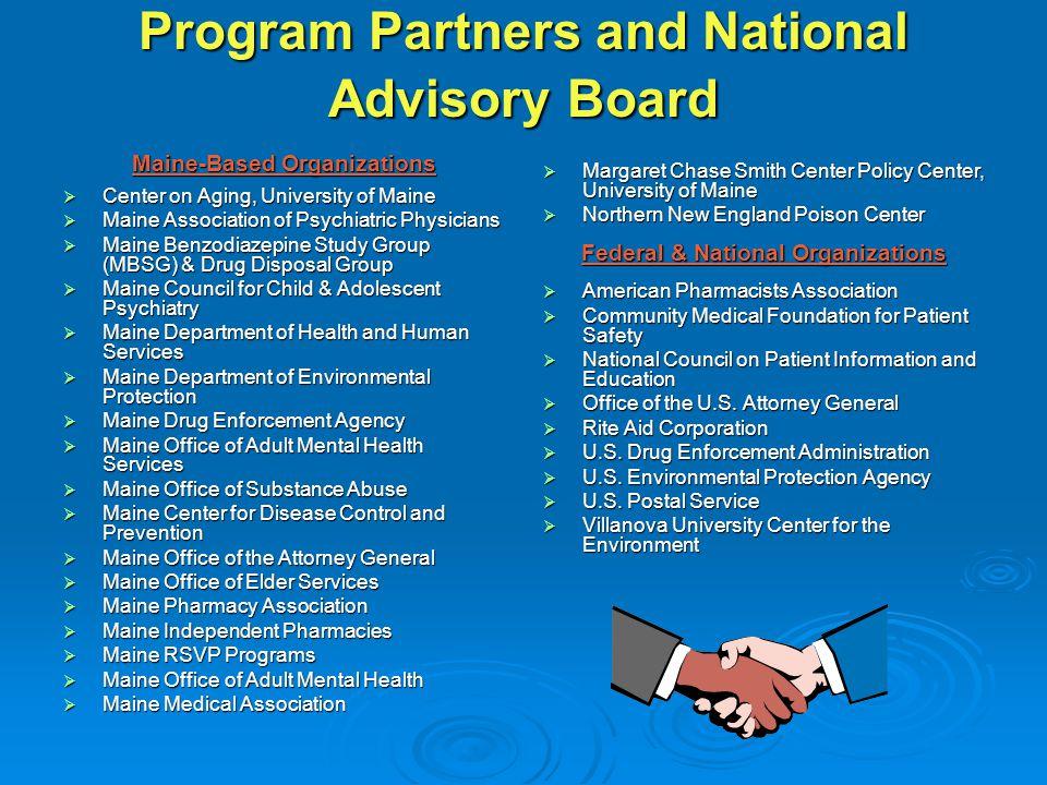 Program Partners and National Advisory Board Maine-Based Organizations  Center on Aging, University of Maine  Maine Association of Psychiatric Physi