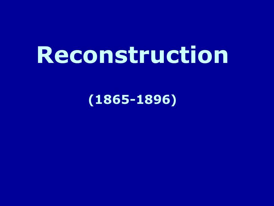 Reconstruction (1865-1896)