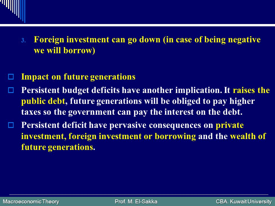 Macroeconomic Theory Prof. M. El-Sakka CBA. Kuwait University 3.