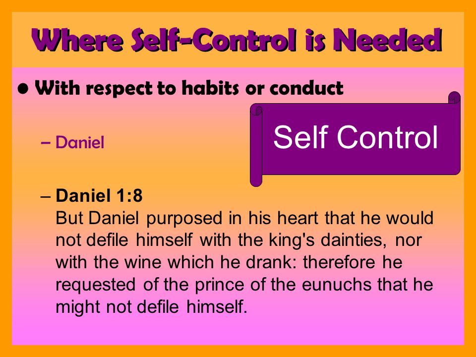 With respect to habits or conduct –Daniel –Daniel 1:8 But Daniel purposed in his heart that he would not defile himself with the king s dainties, nor with the wine which he drank: therefore he requested of the prince of the eunuchs that he might not defile himself.