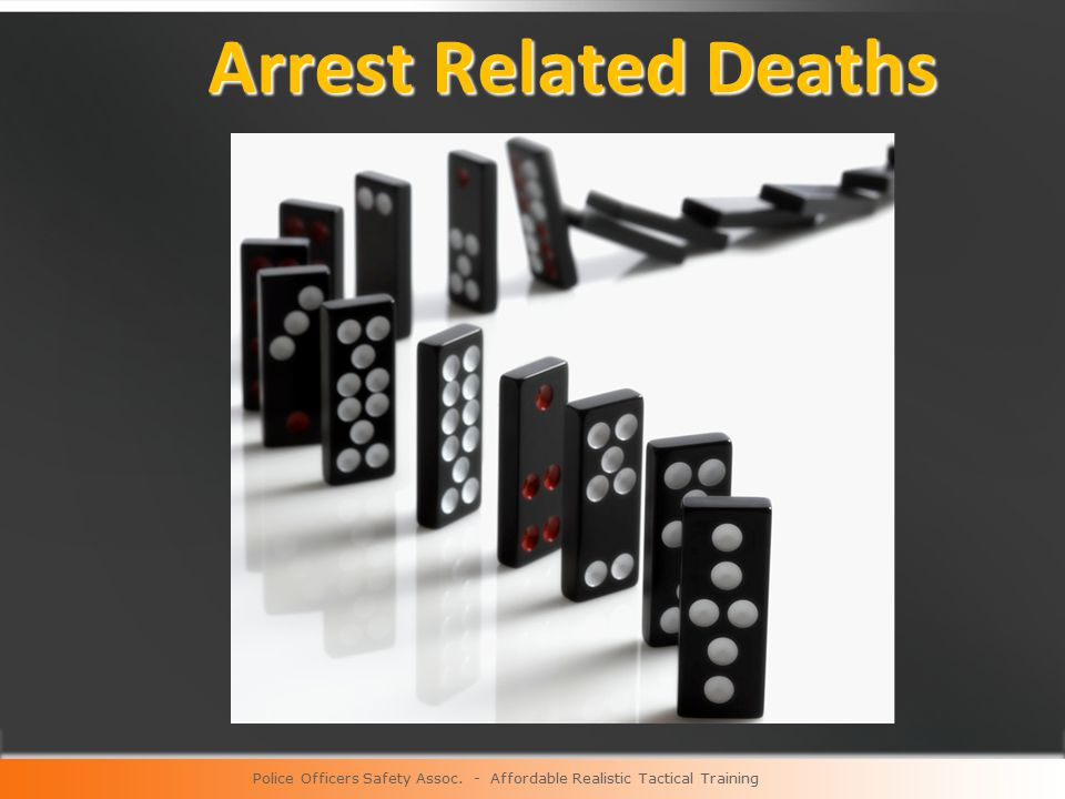 Arrest Related Deaths Arrest Related Deaths Police Officers Safety Assoc.