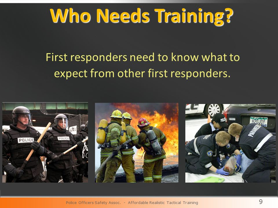 9 First responders need to know what to expect from other first responders.