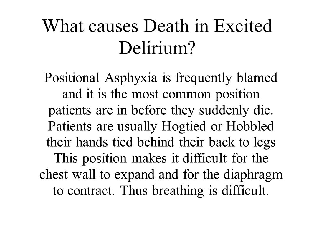 What causes Death in Excited Delirium.