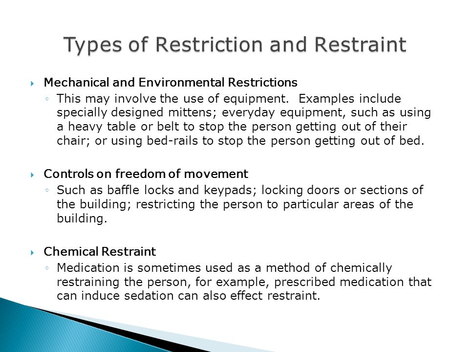  Mechanical and Environmental Restrictions ◦This may involve the use of equipment.