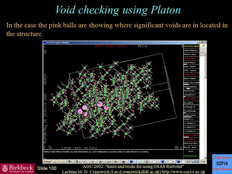 "AGU 2002: ""hints and tricks for using GSAS Rietveld"" Lachlan M. D. Cranswick (l.m.d.cranswick@dl.ac.uk) http://www.ccp14.ac.uk Slide 100 Void checking"