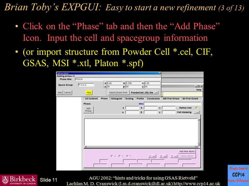 "AGU 2002: ""hints and tricks for using GSAS Rietveld"" Lachlan M. D. Cranswick (l.m.d.cranswick@dl.ac.uk) http://www.ccp14.ac.uk Slide 11 Brian Toby's E"
