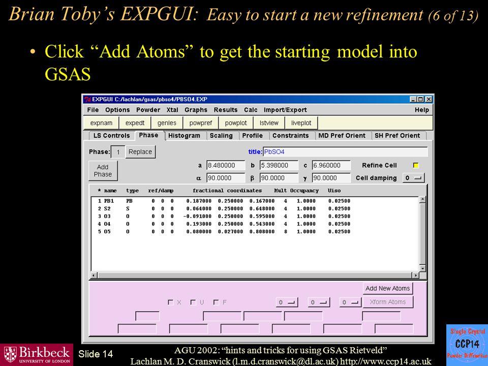 "AGU 2002: ""hints and tricks for using GSAS Rietveld"" Lachlan M. D. Cranswick (l.m.d.cranswick@dl.ac.uk) http://www.ccp14.ac.uk Slide 14 Brian Toby's E"
