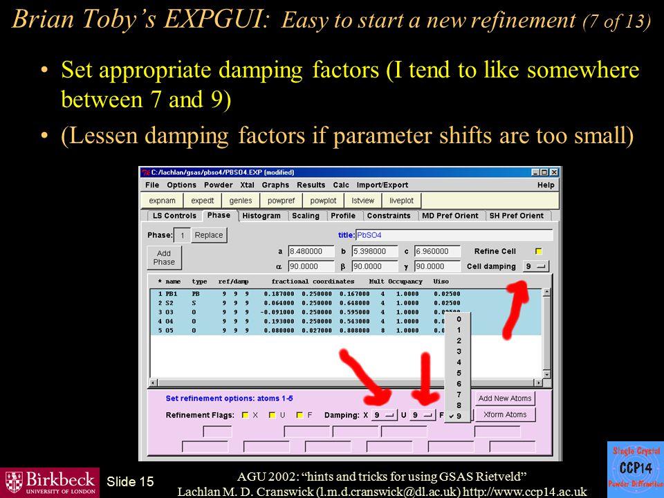 "AGU 2002: ""hints and tricks for using GSAS Rietveld"" Lachlan M. D. Cranswick (l.m.d.cranswick@dl.ac.uk) http://www.ccp14.ac.uk Slide 15 Brian Toby's E"