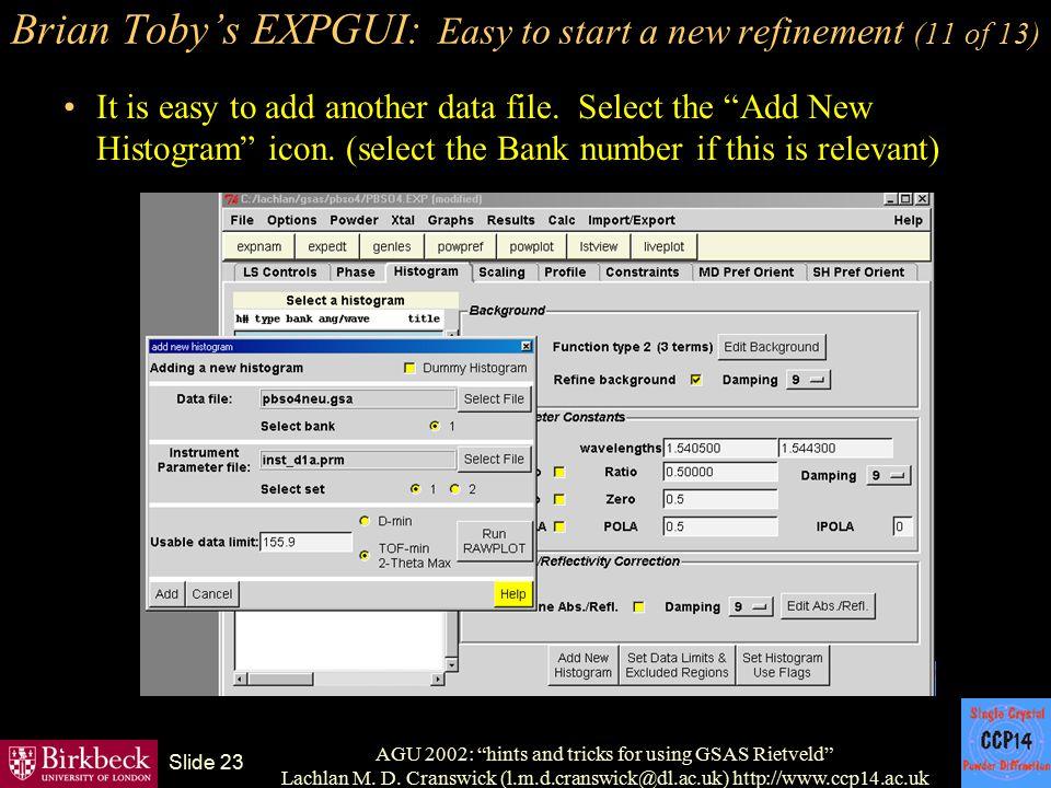 "AGU 2002: ""hints and tricks for using GSAS Rietveld"" Lachlan M. D. Cranswick (l.m.d.cranswick@dl.ac.uk) http://www.ccp14.ac.uk Slide 23 Brian Toby's E"