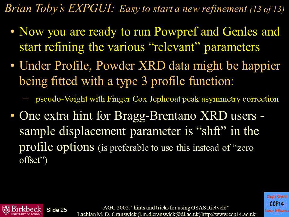 "AGU 2002: ""hints and tricks for using GSAS Rietveld"" Lachlan M. D. Cranswick (l.m.d.cranswick@dl.ac.uk) http://www.ccp14.ac.uk Slide 25 Brian Toby's E"