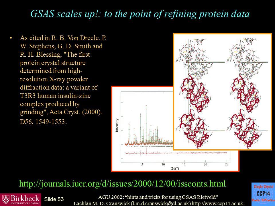"AGU 2002: ""hints and tricks for using GSAS Rietveld"" Lachlan M. D. Cranswick (l.m.d.cranswick@dl.ac.uk) http://www.ccp14.ac.uk Slide 53 GSAS scales up"