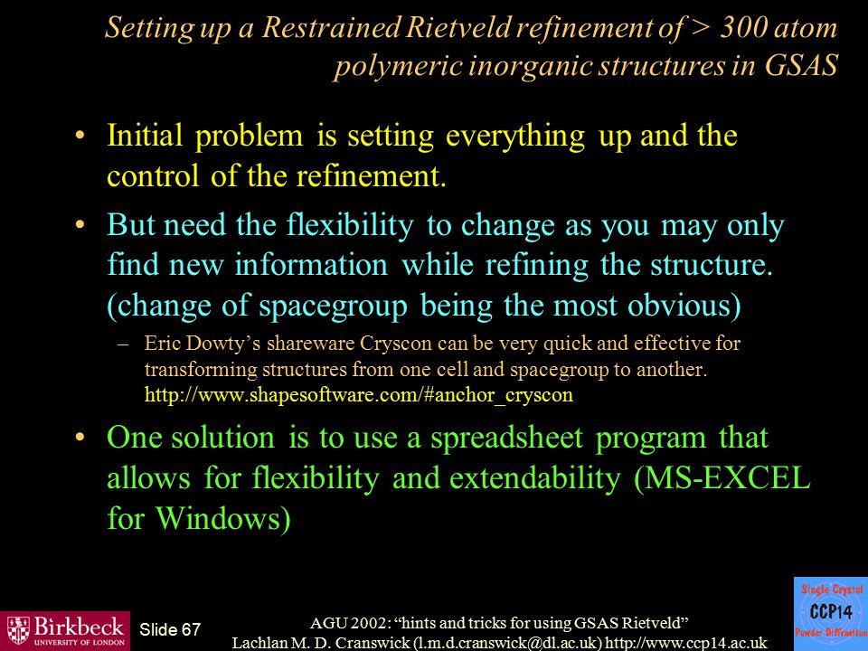 "AGU 2002: ""hints and tricks for using GSAS Rietveld"" Lachlan M. D. Cranswick (l.m.d.cranswick@dl.ac.uk) http://www.ccp14.ac.uk Slide 67 Setting up a R"
