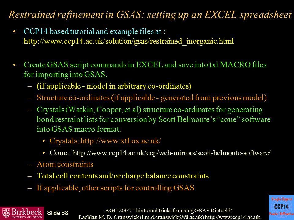 "AGU 2002: ""hints and tricks for using GSAS Rietveld"" Lachlan M. D. Cranswick (l.m.d.cranswick@dl.ac.uk) http://www.ccp14.ac.uk Slide 68 Restrained ref"