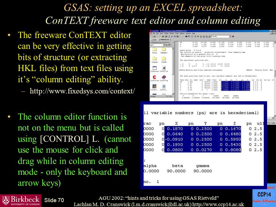 "AGU 2002: ""hints and tricks for using GSAS Rietveld"" Lachlan M. D. Cranswick (l.m.d.cranswick@dl.ac.uk) http://www.ccp14.ac.uk Slide 70 GSAS: setting"
