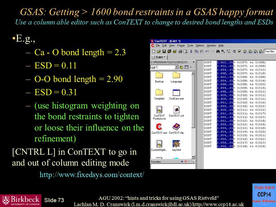 "AGU 2002: ""hints and tricks for using GSAS Rietveld"" Lachlan M. D. Cranswick (l.m.d.cranswick@dl.ac.uk) http://www.ccp14.ac.uk Slide 73 GSAS: Getting"