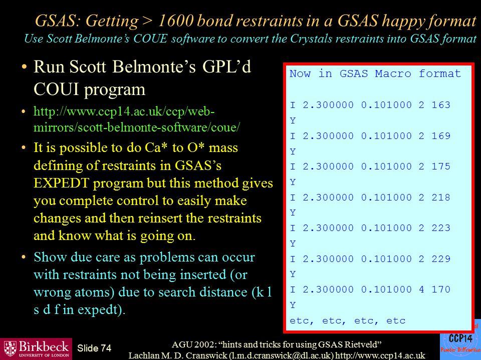 "AGU 2002: ""hints and tricks for using GSAS Rietveld"" Lachlan M. D. Cranswick (l.m.d.cranswick@dl.ac.uk) http://www.ccp14.ac.uk Slide 74 GSAS: Getting"