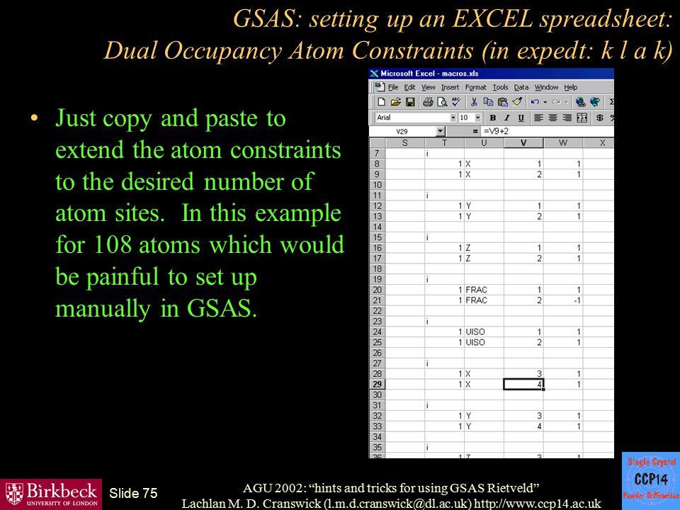 "AGU 2002: ""hints and tricks for using GSAS Rietveld"" Lachlan M. D. Cranswick (l.m.d.cranswick@dl.ac.uk) http://www.ccp14.ac.uk Slide 75 GSAS: setting"