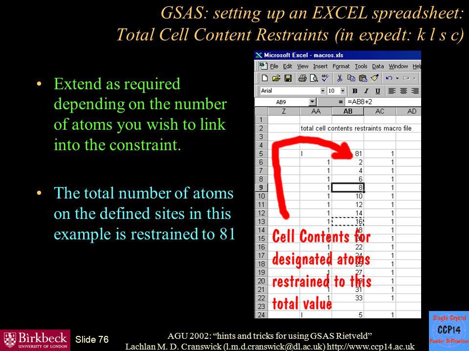 "AGU 2002: ""hints and tricks for using GSAS Rietveld"" Lachlan M. D. Cranswick (l.m.d.cranswick@dl.ac.uk) http://www.ccp14.ac.uk Slide 76 GSAS: setting"