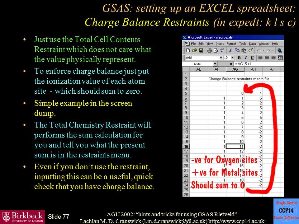 "AGU 2002: ""hints and tricks for using GSAS Rietveld"" Lachlan M. D. Cranswick (l.m.d.cranswick@dl.ac.uk) http://www.ccp14.ac.uk Slide 77 GSAS: setting"