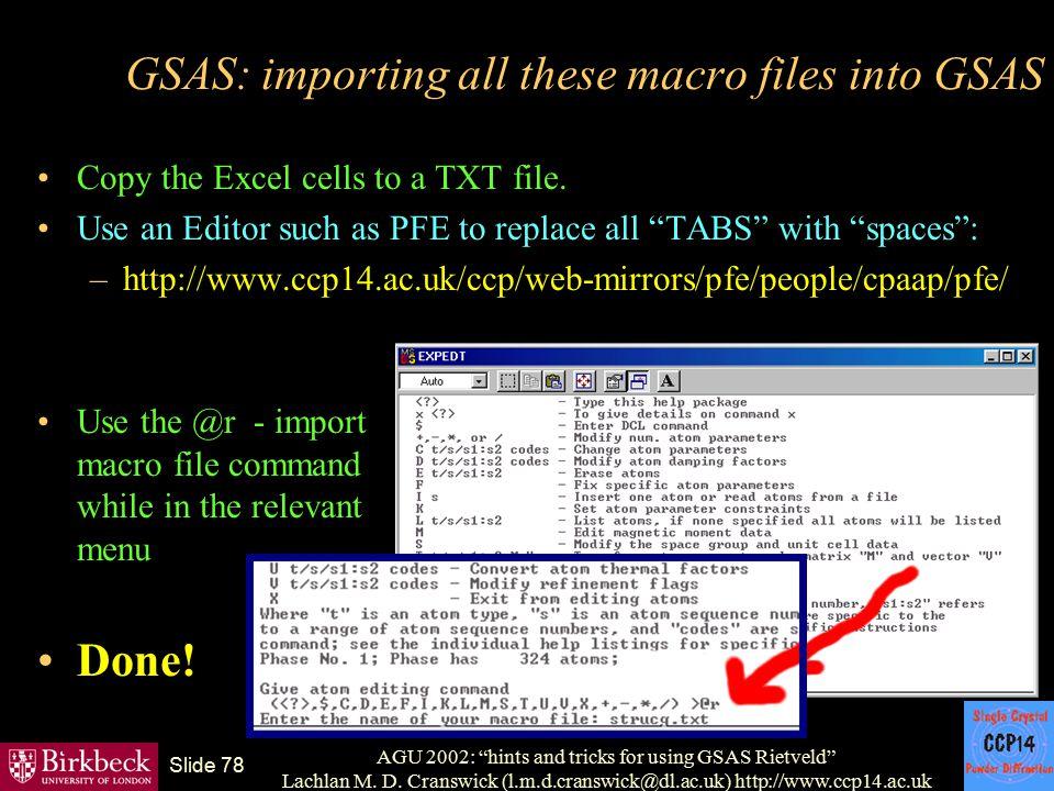 "AGU 2002: ""hints and tricks for using GSAS Rietveld"" Lachlan M. D. Cranswick (l.m.d.cranswick@dl.ac.uk) http://www.ccp14.ac.uk Slide 78 GSAS: importin"