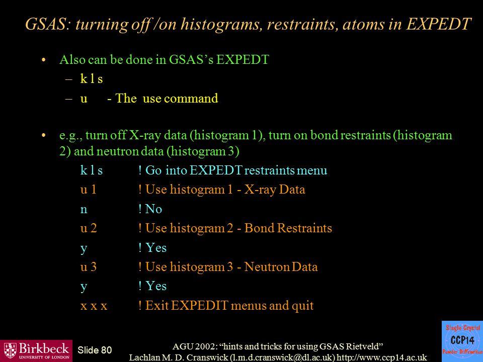 "AGU 2002: ""hints and tricks for using GSAS Rietveld"" Lachlan M. D. Cranswick (l.m.d.cranswick@dl.ac.uk) http://www.ccp14.ac.uk Slide 80 GSAS: turning"