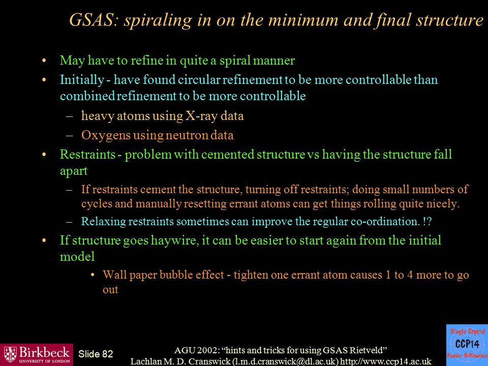 "AGU 2002: ""hints and tricks for using GSAS Rietveld"" Lachlan M. D. Cranswick (l.m.d.cranswick@dl.ac.uk) http://www.ccp14.ac.uk Slide 82 GSAS: spiralin"