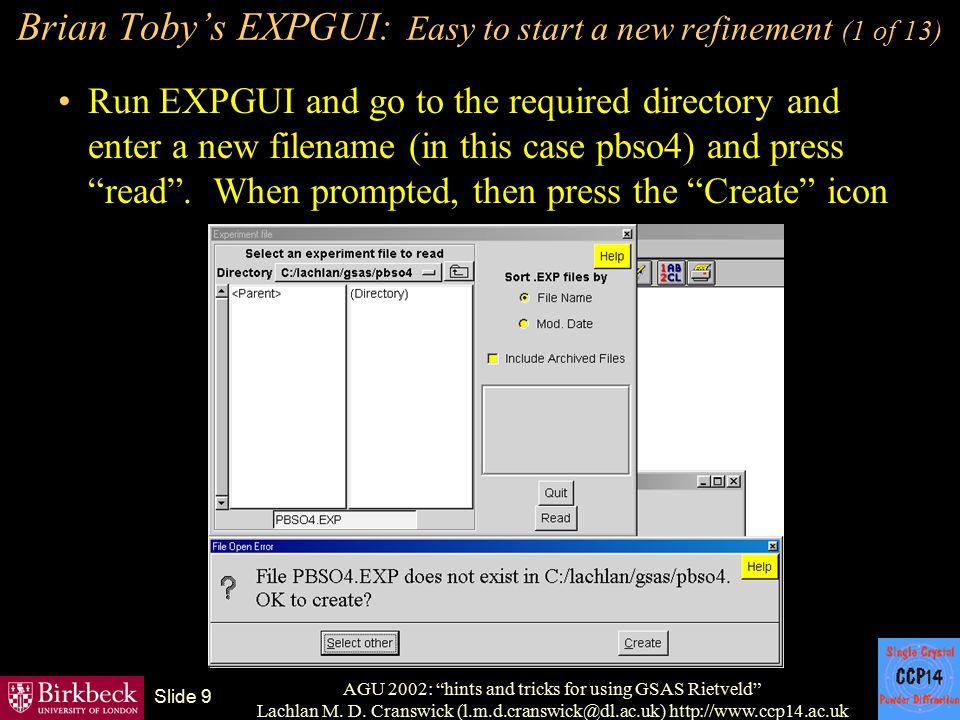"AGU 2002: ""hints and tricks for using GSAS Rietveld"" Lachlan M. D. Cranswick (l.m.d.cranswick@dl.ac.uk) http://www.ccp14.ac.uk Slide 9 Brian Toby's EX"