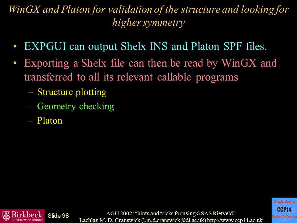 "AGU 2002: ""hints and tricks for using GSAS Rietveld"" Lachlan M. D. Cranswick (l.m.d.cranswick@dl.ac.uk) http://www.ccp14.ac.uk Slide 98 WinGX and Plat"