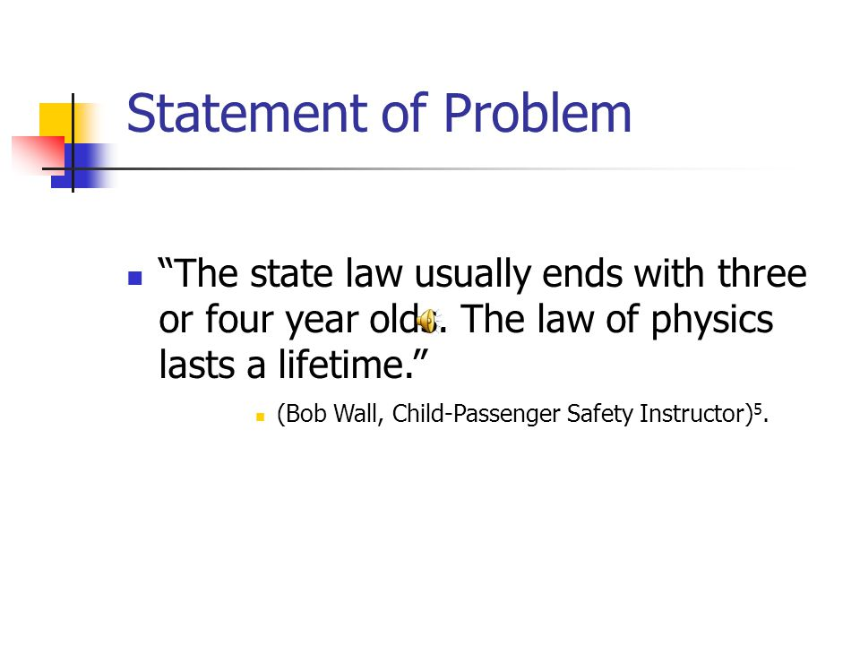 Statement of Problem The state law usually ends with three or four year olds.
