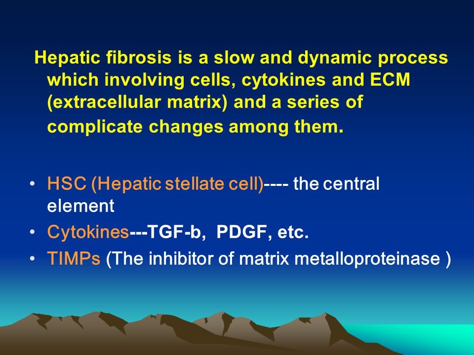 Hepatic fibrosis is a slow and dynamic process which involving cells, cytokines and ECM (extracellular matrix) and a series of complicate changes amon