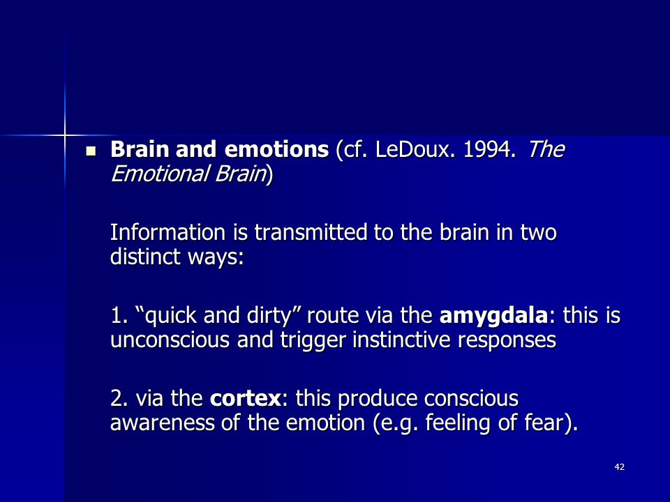 42 Brain and emotions (cf. LeDoux. 1994. The Emotional Brain) Brain and emotions (cf.