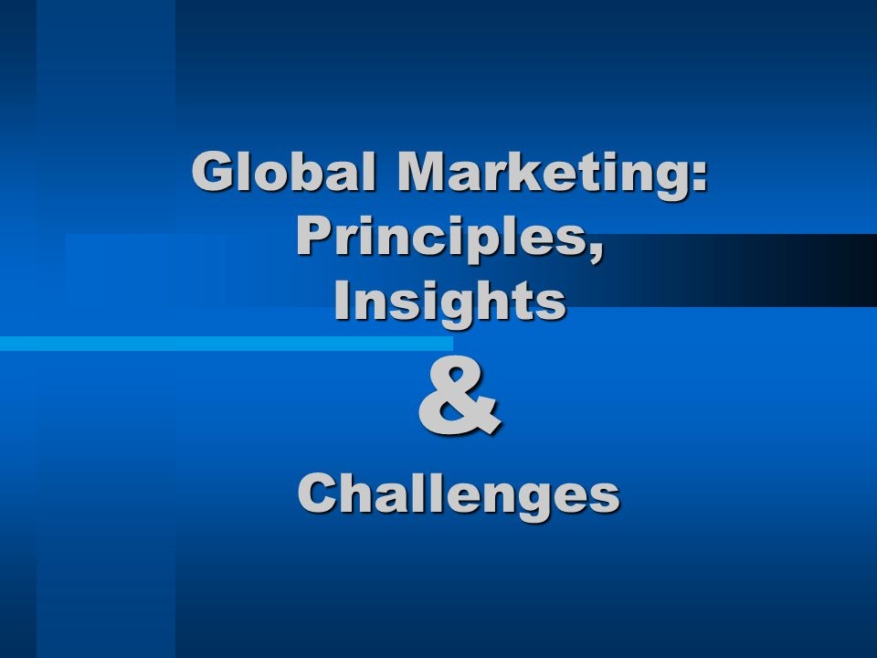 Global Marketing: Principles, Insights & Challenges