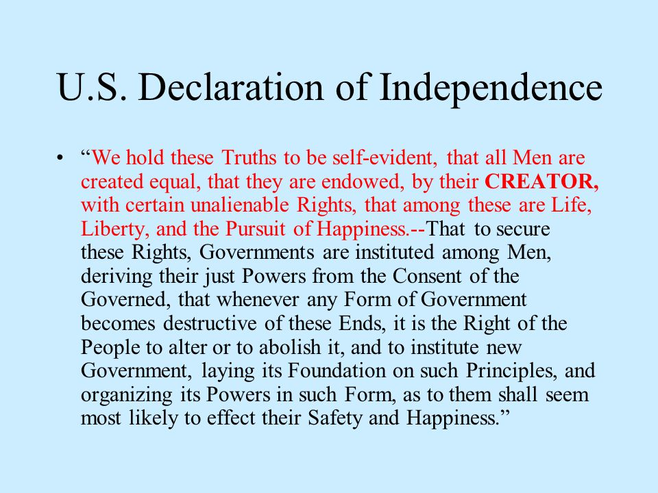 "U.S. Declaration of Independence ""We hold these Truths to be self-evident, that all Men are created equal, that they are endowed, by their CREATOR, wi"