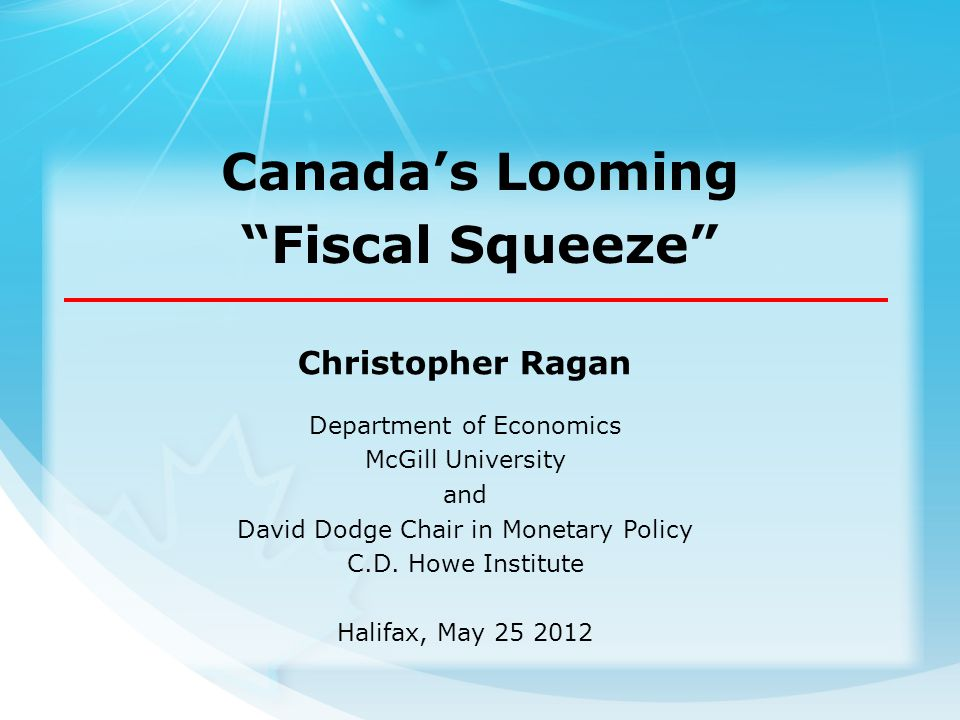 Christopher Ragan Department of Economics McGill University and David Dodge Chair in Monetary Policy C.D.