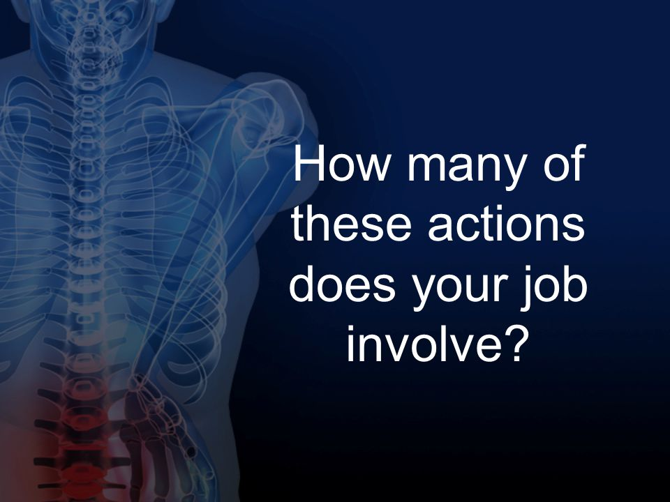 How many of these actions does your job involve?
