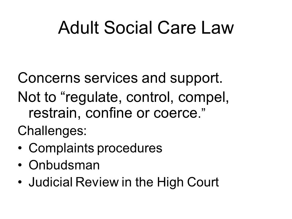 Adult Social Care Law Concerns services and support.