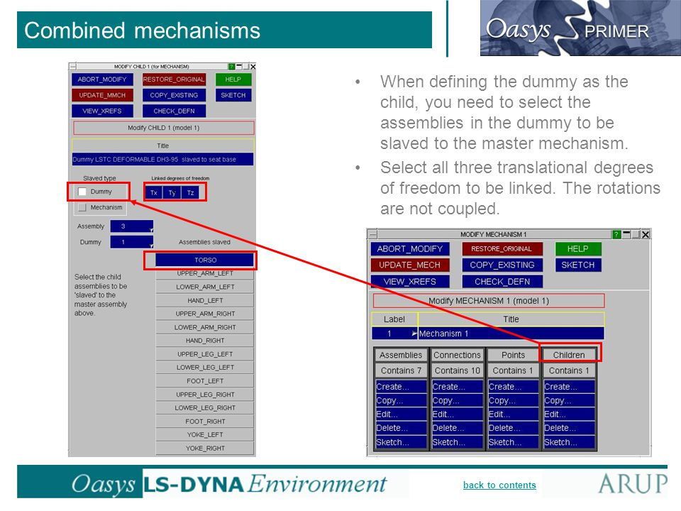 back to contents Combined mechanisms When defining the dummy as the child, you need to select the assemblies in the dummy to be slaved to the master m