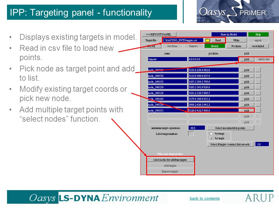 back to contents IPP: Targeting panel - functionality Displays existing targets in model. Read in csv file to load new points. Pick node as target poi