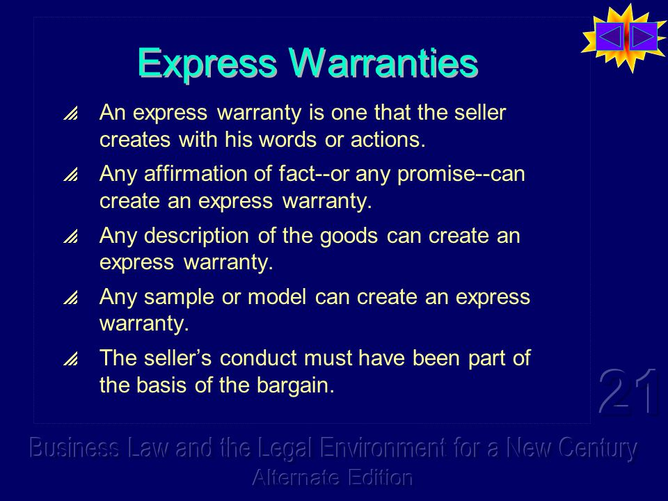 Implied Warranties  Are created by the Code itself, not by any act or statement of the seller.