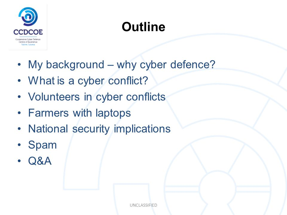 Outline My background – why cyber defence. What is a cyber conflict.