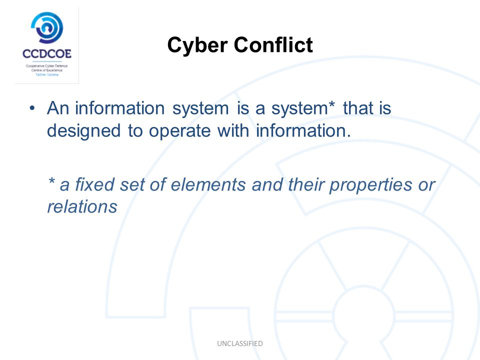 Cyber Conflict An information system is a system* that is designed to operate with information.