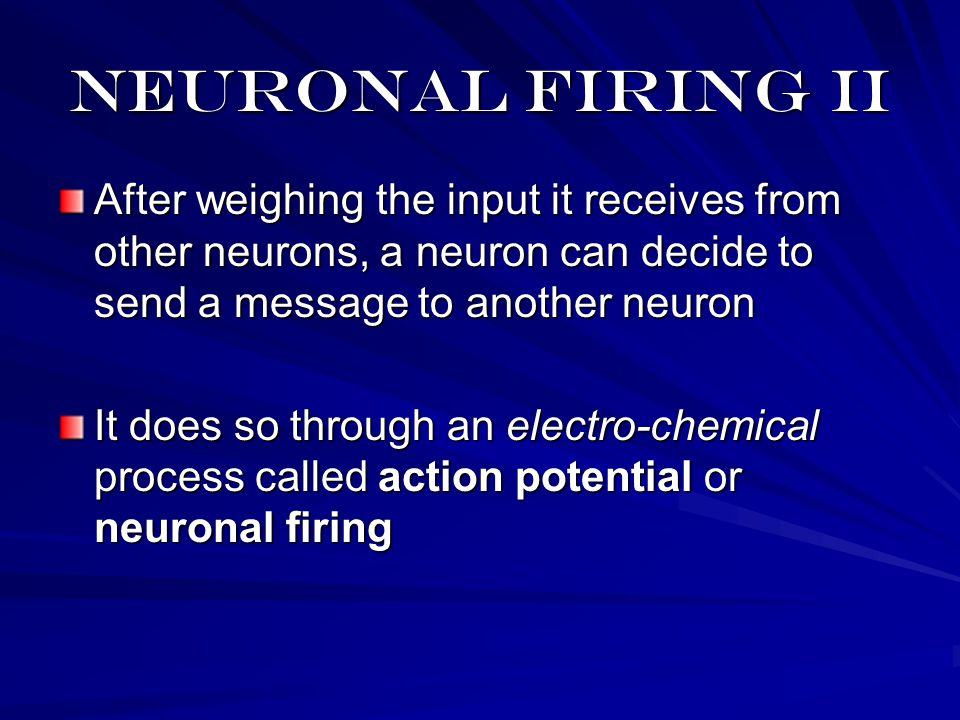 Neuronal firing iii An action potential is the transmission of the signal down the axon through a complex exchange of sodium and potassium ions When the action is over, the positive sodium is pumped back out until next time